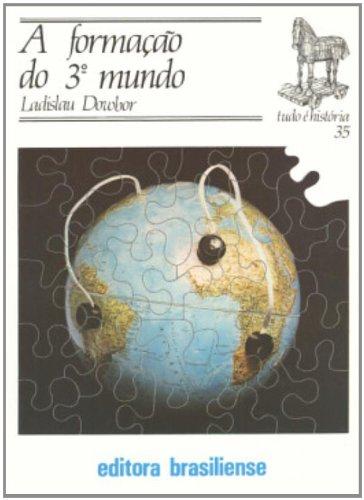 A Formação do 3º Mundo - Volume 35. Coleção Tudo É História, livro de Ladislau Dowbor