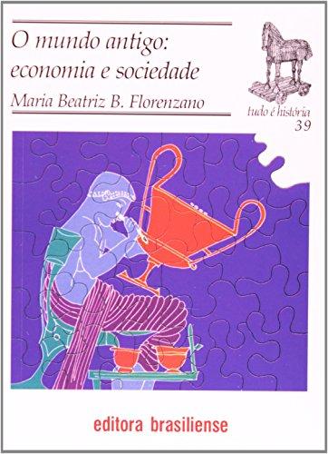 O Mundo Antigo. Economia e Sociedade, livro de Maria Beatriz B. Florenzano