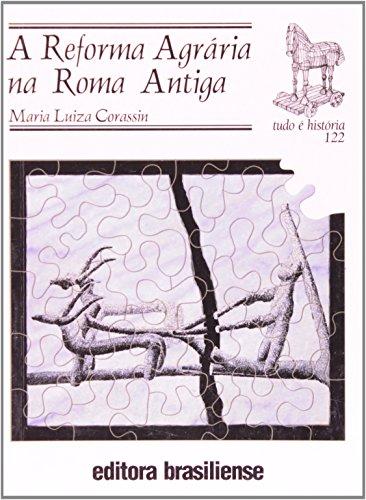 Reforma Agrária na Roma Antiga, A - Vol. 122 - Coleção Tudo É História, livro de Maria Luiza Corassin