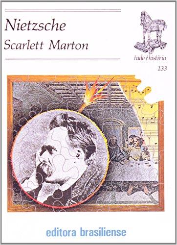 Nietzsche - Vol.133 - Coleção Tudo É História, livro de Scarlett Marton