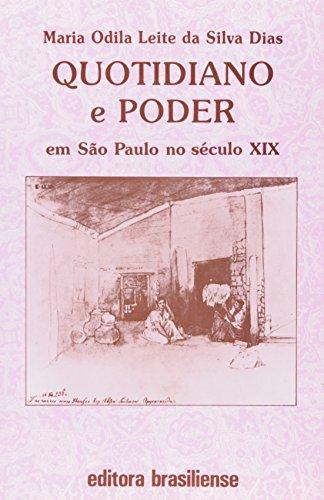 Quotidiano e Poder em São Paulo no Século XIX, livro de Maria Odila Leite Silva Dias