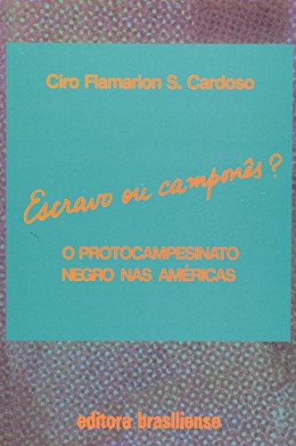 Escravo ou Camponês?: O Protocampesinato Negro nas Américas, livro de Ciro Flamarion S. Cardoso