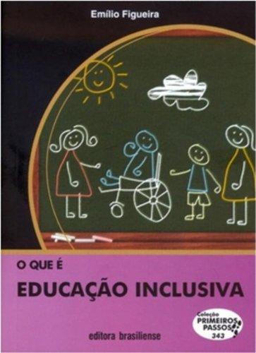 O Que E Educaçao Inclusiva - Coleção Primeiros Passos, livro de Emílio Figueira
