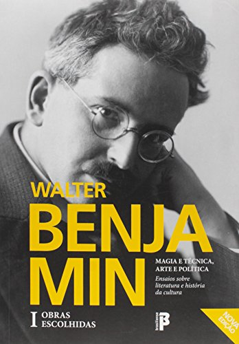 Obras Escolhidas. Magia e Técnica, Arte e Política - Volume 1, livro de Walter Benjamin