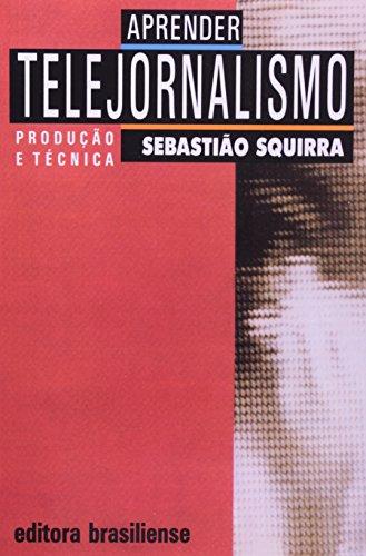 Aprender Telejornalismo, livro de Sebastiao Squirra