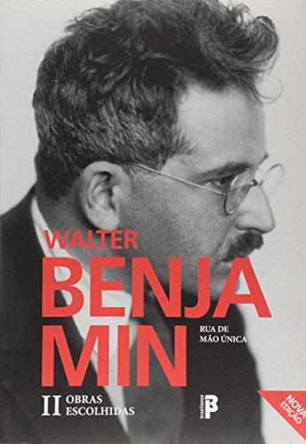 Rua de Mão Única. Obras Escolhidas - Volume 2, livro de Walter Benjamin