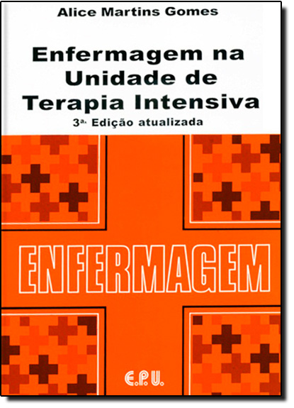 Enfermagem na Unidade de Terapia Intensiva, livro de Alice Martins Gomes