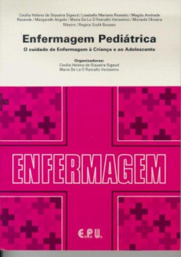 Enfermagem Pediátrica: O Cuidado de Enfermagem À Criança e ao Adolescente, livro de Cecilia Helena de Siqueira Sigaud