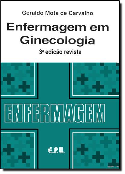 Enfermagem Em Ginecologia, livro de Geraldo Mota de Carvalho