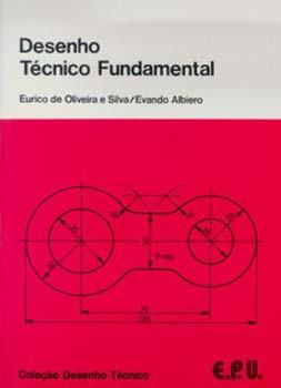 Desenho técnico fundamental, livro de Evandro Albiero, Eurico de Oliveira e Silva
