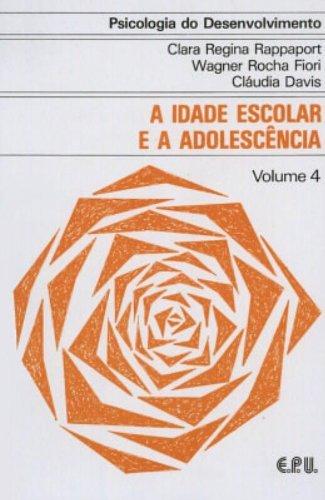 Psicologia do Desenvolvimento - A Idade Escolar e a Adolescência Vol. 4, livro de Rappaport, Clara R.; Fiori, Wagner da R.; Davis, Cláudia e Herzberg, Eliana
