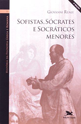 História da filosofia grega e romana II - Sofistas, Sócrates e socráticos menores, livro de Giovanni Reale