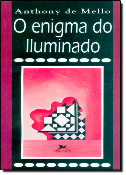Enigma do Iluminado, O - Vol.1, livro de Anthony de Mello