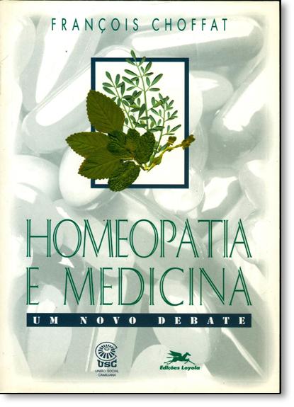 HOMEOPATIA E MEDICINA - UM NOVO DEBATE, livro de CHOFFAT, FRANCOIS