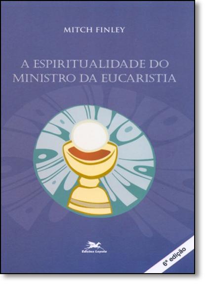 Espiritualidade do Ministro da Eucaristia, A, livro de Mitch Finley
