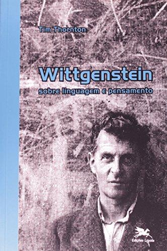 Wittgenstein - Sobre linguagem e pensamento, livro de Tim Thornton
