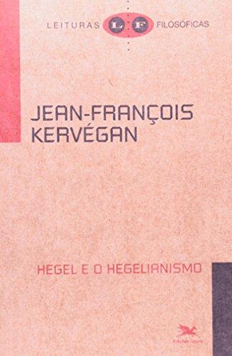 Hegel e o hegelianismo, livro de Jean-François Kervegan