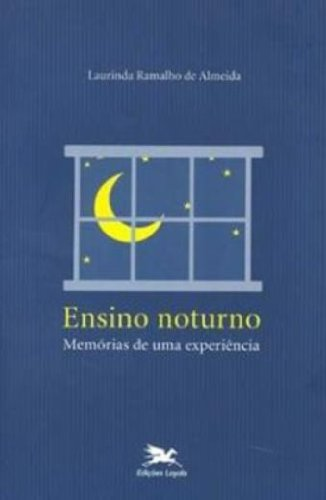 Ensino noturno - Memórias de uma experiência, livro de Laurinda Ramalho De Almeida