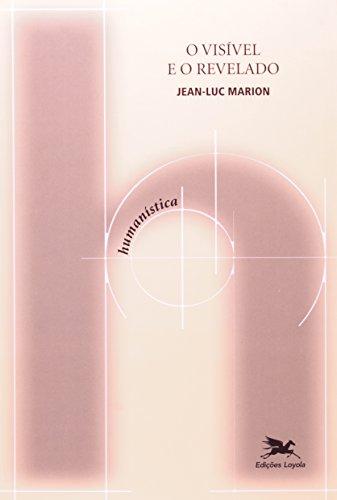 Visível e o revelado(O), livro de Jean-Luc Marion