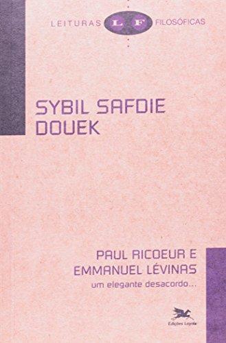 Paul Ricoeur e Emmanuel Lévinas - Um elegante desacordo, livro de Sybil Safdie Douek