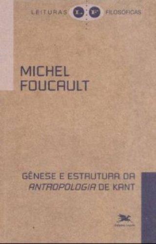 Gênese e estrutura da antropologia de Kant, livro de Michel Foucault