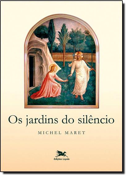 Jardins do Silêncio, Os, livro de Michel Maret