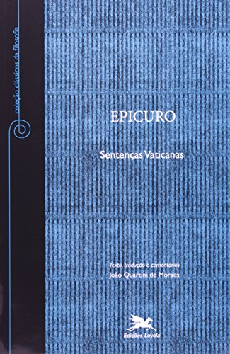 """Epicuro - """"As Sentenças Vaticanas"""", livro de João Quartim de Moraes"""