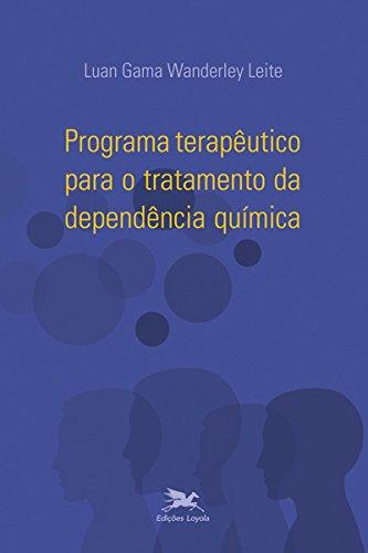 Programa Terapêutico Para o Tratamento da Dependência Química, livro de luan Gama Wanderley Leite