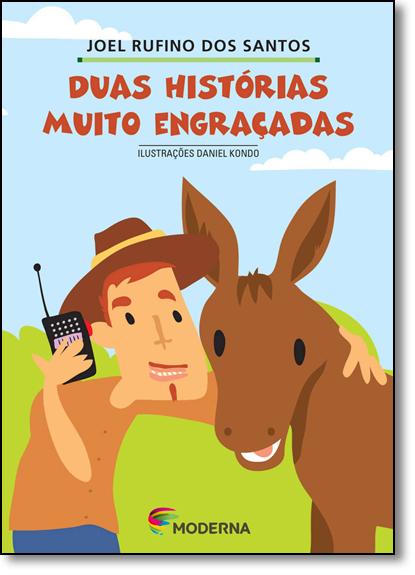 Duas Historias Muito Engracadas - Coleção Girassol, livro de Joel Rufino dos Santos