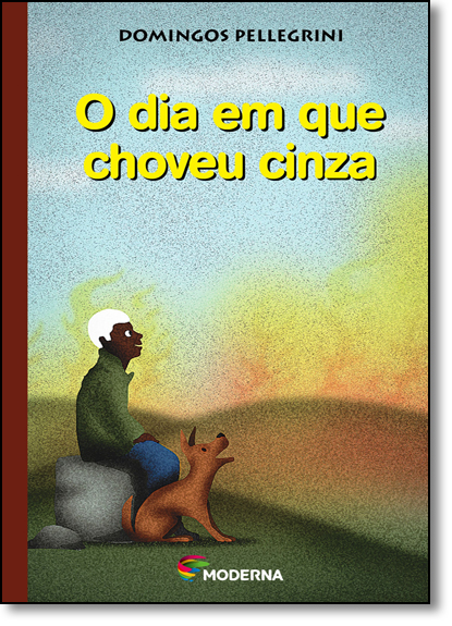 Dia Em que Choveu Cinza, O, livro de Domingos Pellegrini