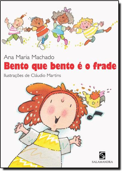 Bento Que Bento É o Frade, livro de Ana Maria Machado