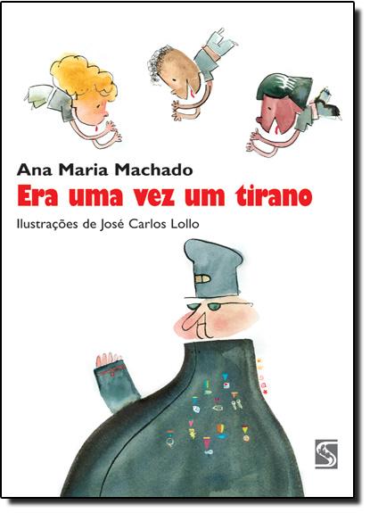 Era uma Vez um Tirano, livro de Ana Maria Machado