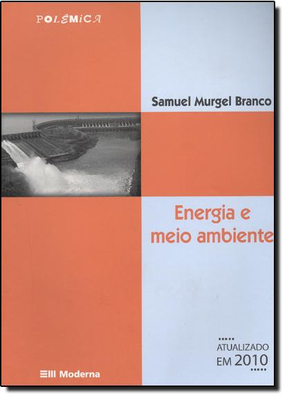 Energia e Meio Ambiente, livro de Samuel Murgel Branco