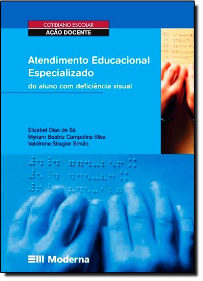 Atendimento Educacional Especializado do Aluno Com Deficiência Visual, livro de Elizabet Dias de Sá