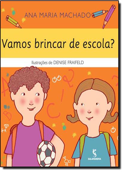 Vamos Brincar na Escola?, livro de Ana Maria Machado
