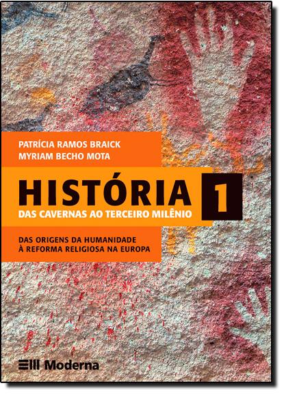 História: Das Cavernas ao Terceiro Milênio - 1º Ano - Ensino Médio, livro de Patrícia Ramos Braick