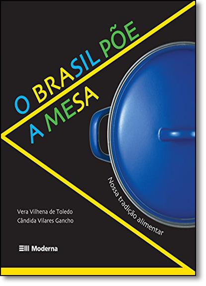 Brasil Põe A Mesa - Coleção Desafios, livro de Cândida Vilares Gancho