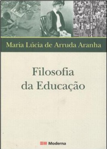 Filosofia da Educação, livro de Maria Lucia de Arruda Aranha