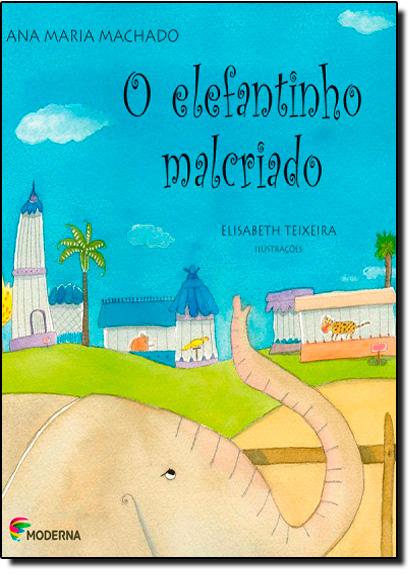 Elefantinho Malcriado, O, livro de Ana Maria Machado