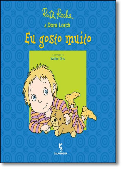 Eu Gosto Muito - Série As Coisas que Eu Gosto, livro de Ruth Rocha