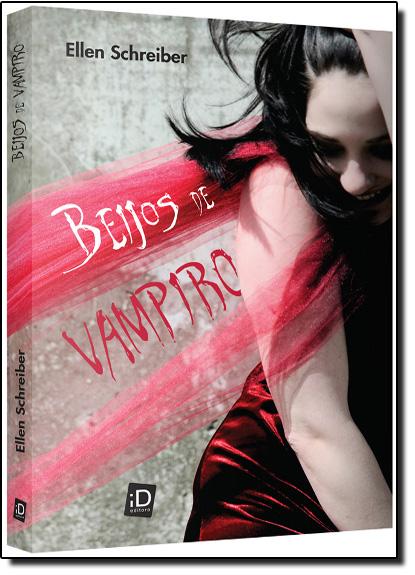 Beijos de Vampiro - Vol. 1 - Coleção Vampire Kisses, livro de Ellen Schreiber
