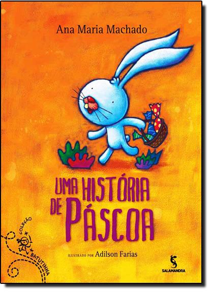 História de Páscoa, Uma - Coleção Batutinha, livro de Ana Maria Machado
