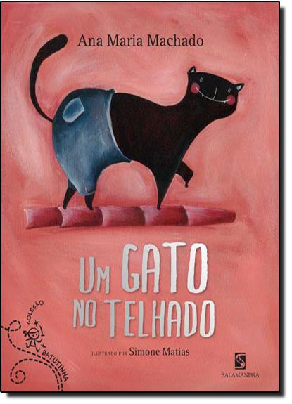Gato no Telhado - Coleção Batutinha, Um, livro de Ana Maria Machado