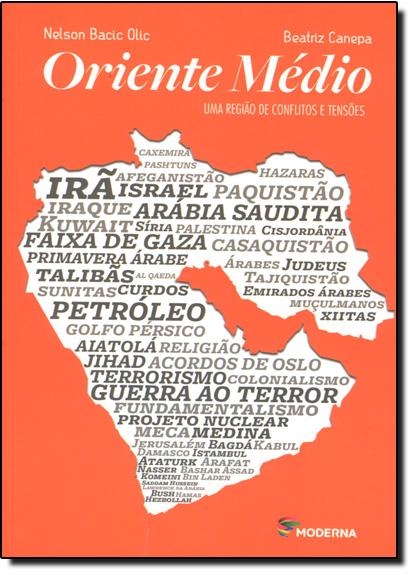 Oriente Médio: Uma Região de Conflitos e Tensões, livro de Nelson Bacic Olic