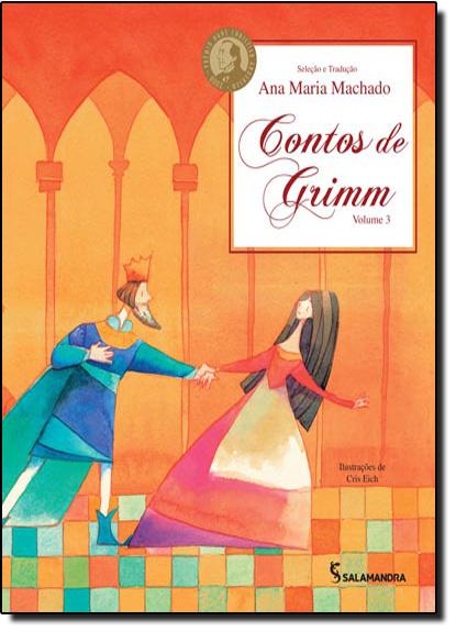 Contos de Grimm - Vol.3, livro de Ana Maria Machado