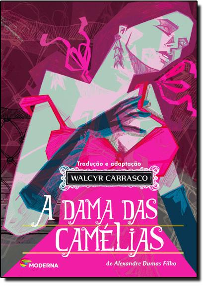 Dama das Camélias, A - Série Clássicos Universais, livro de Alexandre Dumas Filho