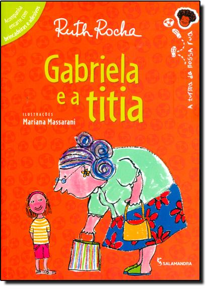 Gabriela e a Titia - Série Toda Criança do Mundo, livro de Ruth Rocha