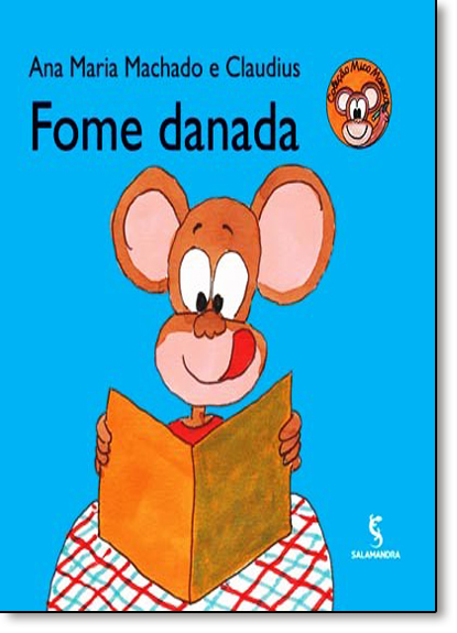 Fome Danada - Coleção Mico Maneco, livro de Ana Maria Machado