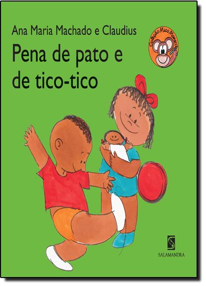 Pena de Pato e de Tico-tico - Coleção Mico Maneco, livro de Ana Maria Machado