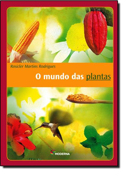Mundo das Plantas, O, livro de Rosicler Martins Rodrigues